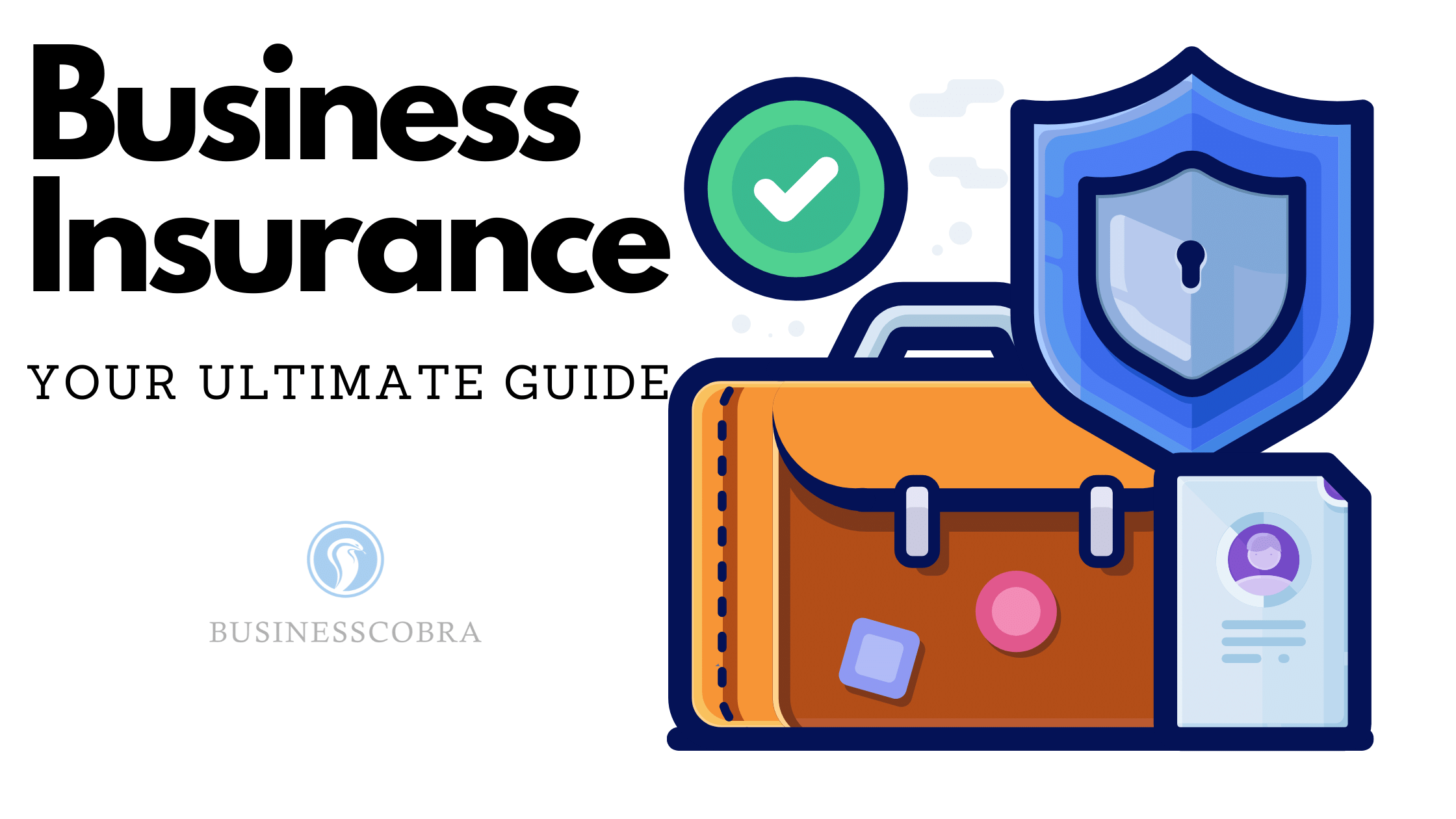 Your Guide to Small Business Insurance