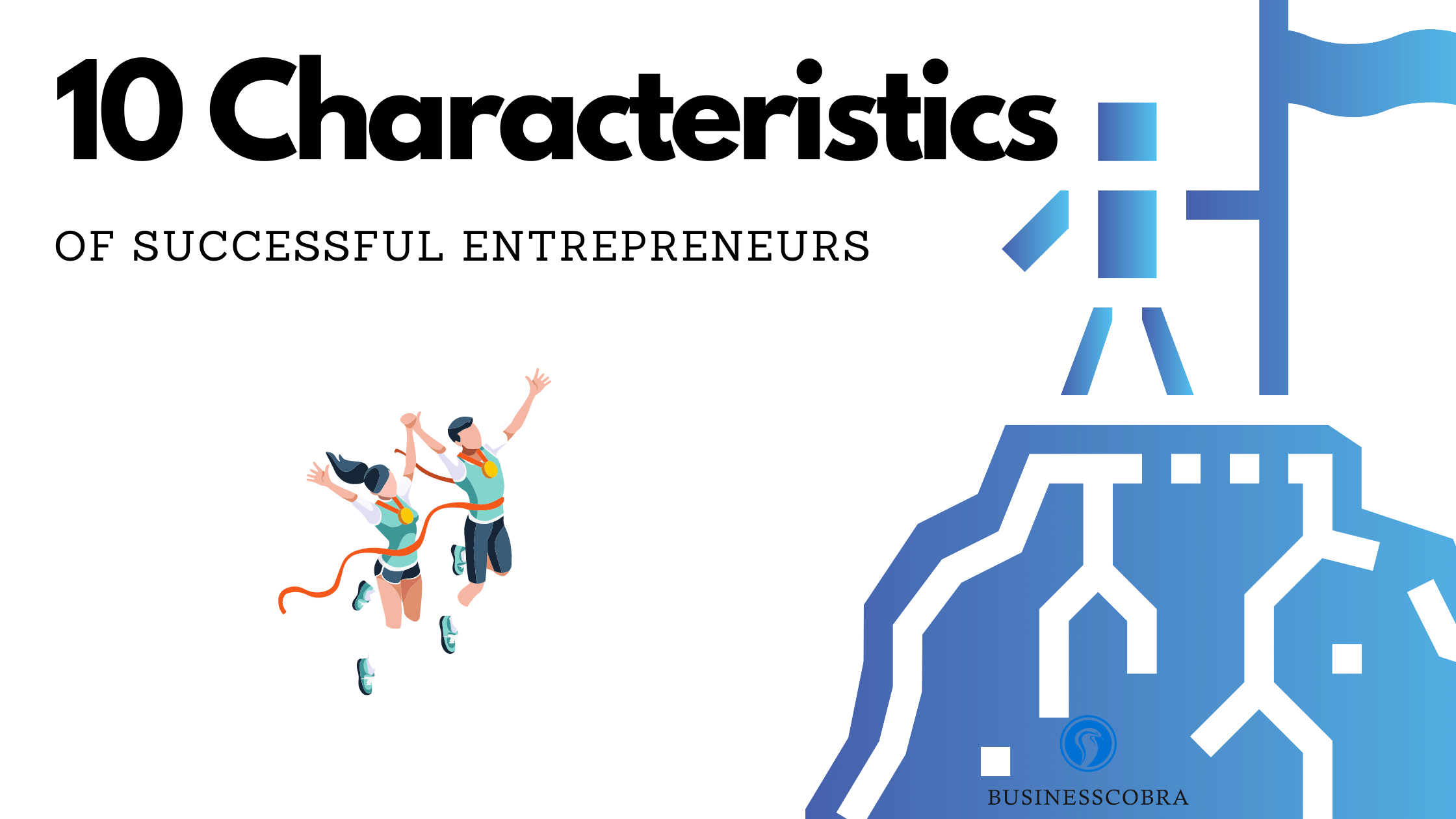 10 Characteristics of successful entrepreneurs