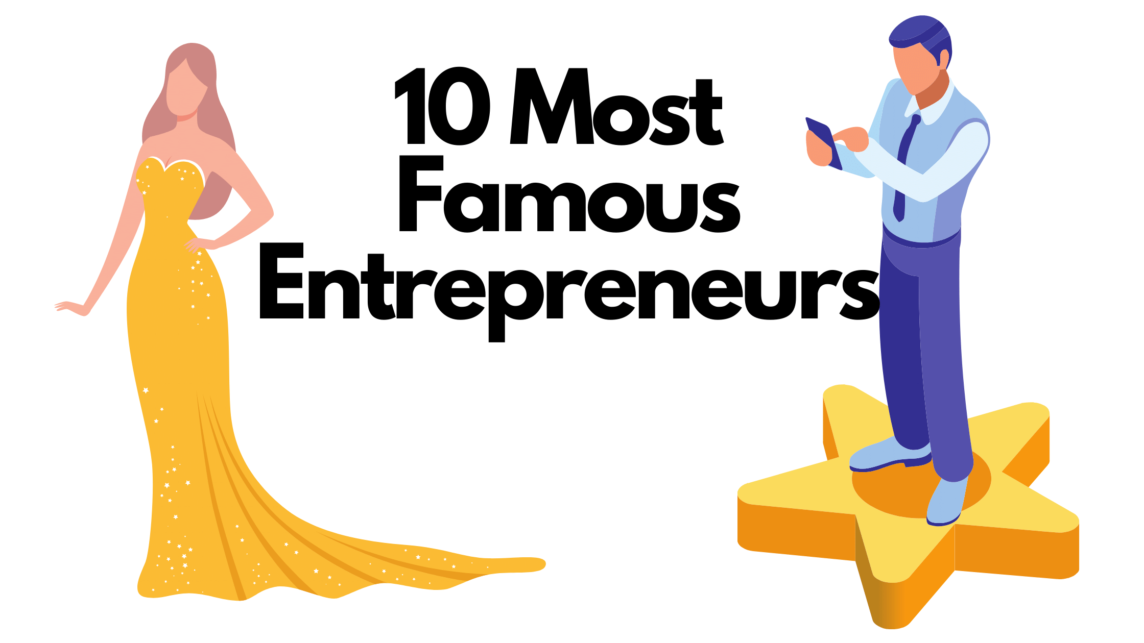 10 Most Famous Entrepreneurs