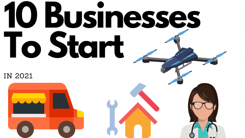 10 Businesses To Start in 2021