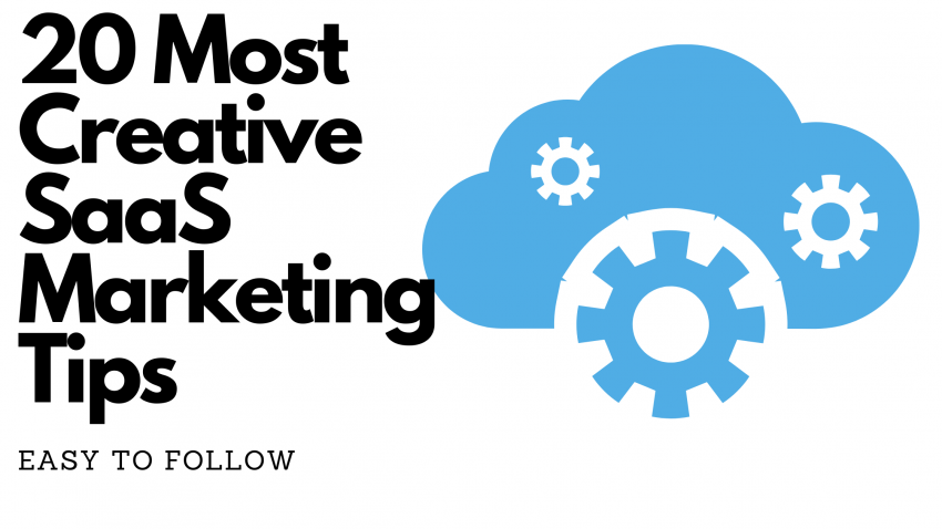 20 Most Creative SaaS Marketing Tips