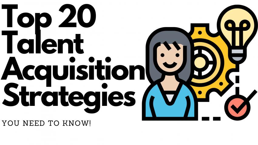 Top 20 Talent Acquisition Strategies