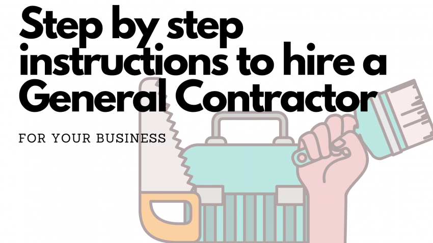 Step by step instructions to hire a General Contractor